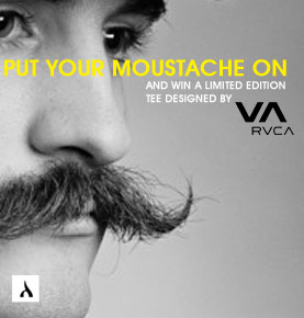 put your stache on & win exclusive R V C A tee
