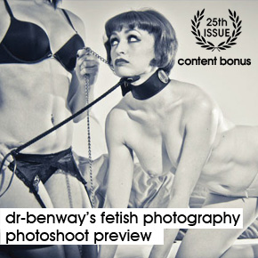 |Issue 25 - Photoshoot Preview | Dr-Benway: Tastefully fetish